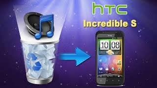 [HTC Incredible S Data Recovery]: How to Recover Deleted Music/Songs from HTC Incredible S