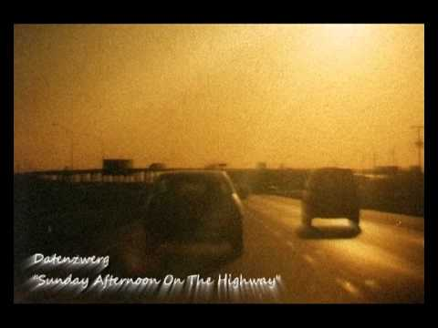 Datenzwerg - Sunday Afternoon On The Highway