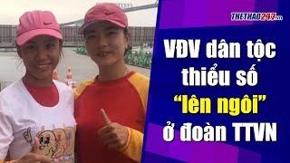 """VĐV dân tộc thiểu số """"lên ngôi"""" ở Đoàn thể thao Việt Nam   Thể Thao 247"""