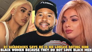 DJ Akademiks Says He Is No Longer Dating Non Black Women Because They Do Not Love Black Men