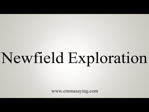 How to Pronounce Newfield Exploration