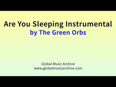Are you sleeping instrumental by The Green Orbs 1 HOUR