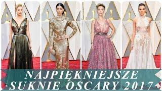 Najpikniejsze suknie oscary 2017