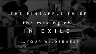 The Pineapple Thief - The Making of