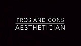 AESTHETICIAN//PROS & CONS