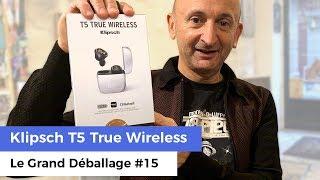 Klipsch T5 True wireless (écouteurs bluetooth) - Le Grand Déballage #15