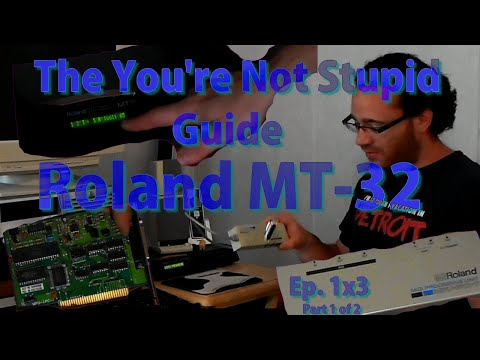 The Roland MT-32 - Part 1 of 2 - The You're Not Stupid Guide