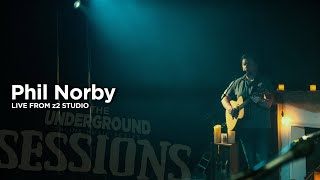 The Underground SESSIONS: Phil Norby 3.28.2020
