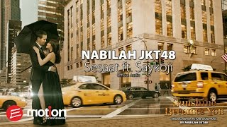 [3.34 MB] Nabilah JKT48 - Sesaat ft. Saykoji (Official Audio)