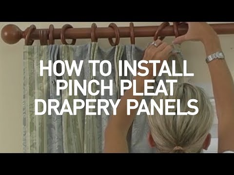 How to Install Pinch-Pleat Drapery Panels