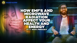 How EMF's and Microwave Radiation Affect Your Health And Energy with Nick Pineault