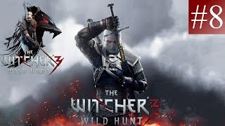 The Witcher 3: Wild Hunt Walkthrough - (PC Ultra Settings) Part  8 - The Enemy Is Close