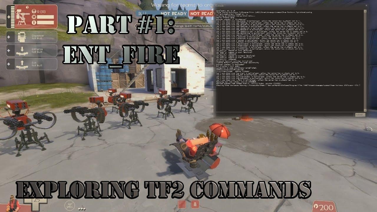 Exploring TF2 Commands | Part #1 [ENT_FIRE]