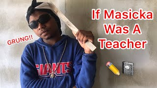 If Masicka Was A Teacher | @nitro__immortal