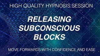 How to Release Subconscious Blocks - Free Hypnosis Session