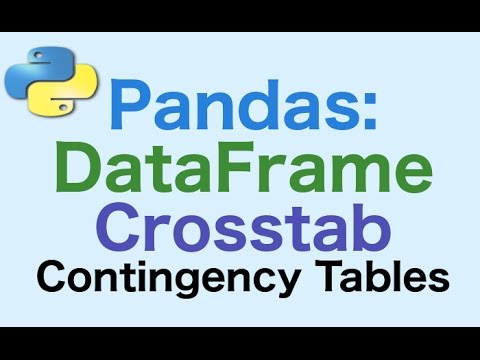 45- Pandas DataFrames: Crosstabs, Cross Tabulation, Generating Contingency Tables