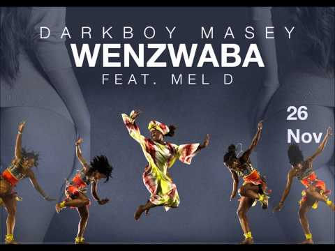 Darkboy Masey ft Mel D   Wenzwaba Original Mix
