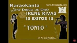 Karaokanta - Irene Rivas - Tonto