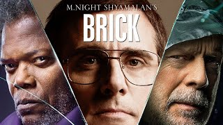 M. Night Shyamalan's BRICK