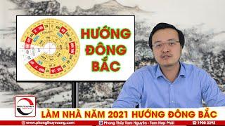 Làm Nhà Năm 2021 HƯỚNG ĐÔNG BẮC - Vận Khí Nhà Hướng Đông Bắc Năm 2021 & Lưu Ý Phong Thủy Động Thổ