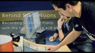 Behind the Sessions | Recording Classical Piano with the Focusrite ISA 428 MKII