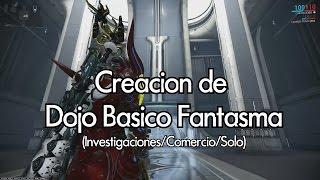 Warframe: Creacion de Dojo/Clan Basico (Fantasma)
