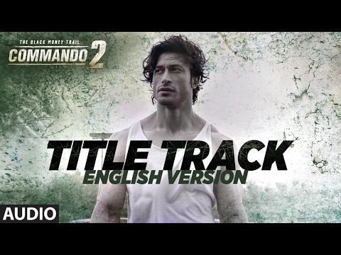 Commando - English Version (Audio) | Vidyut Jammwal, Adah Sharma, Esha Gupta |