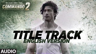 Commando – English Version (Audio) | Vidyut Jammwal, Adah Sharma, Esha Gup …