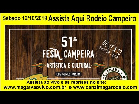 51ª Festa Campeira Artística e Cultural CTG Gomes Jardim Sábado 12/10/2019 Guaíba -RS