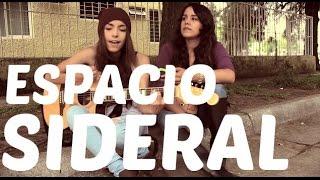 Espacio Sideral - Jesse & Joy / Cover Daniela Calvario - Karina Rodme