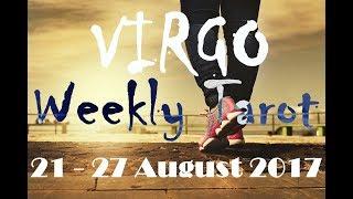 Virgo Weekly Tarot Reading 21 - 27 August 2017 (Special Leo Solar Eclipse)