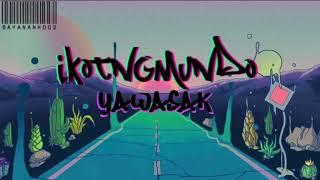YAWASAK - IKOT NG MUNDO
