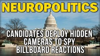 Neuropolitics: Candidates deploy hidden cameras to spy billboard reactions