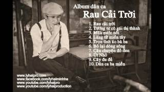 album dan ca rau cai troi - ly hai audio official
