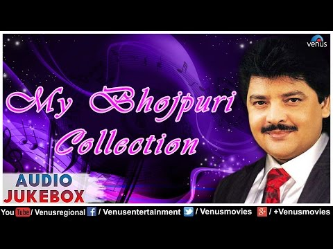 My Bhojpuri Collection : Udit Narayan ~ Bhojpuri Hits || Audio Jukebox