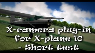 X-camera plug-in for X-plane 10 - Short test