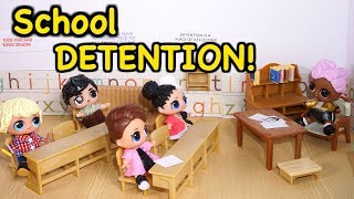 LOL SURPRISE DOLLS Go To School And Posh Goes To DETENTION!!