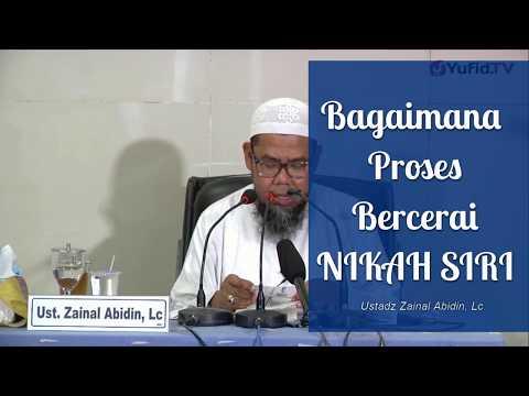 Bagaimana Proses Bercerai Nikah Secara Siri - Ustadz Zainal Abidin,Lc Mp3