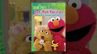 Sesame Street: Bye-Bye, Pacifier! Big Kid Stories with Elmo