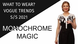 What to wear? Spring summer 2021 trends. Monochrome magic. Elegant style.