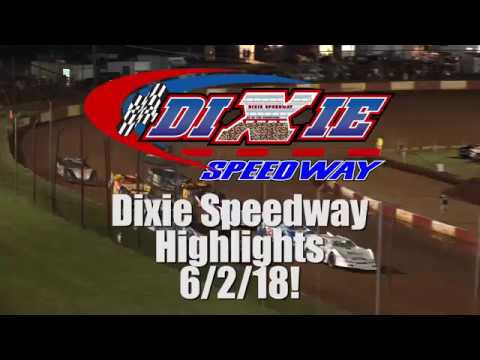 Dixie Speedway 6/2/18 Official Highlights!