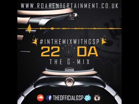 22 Da [THE G-MIX] #InTheMixWithGSP