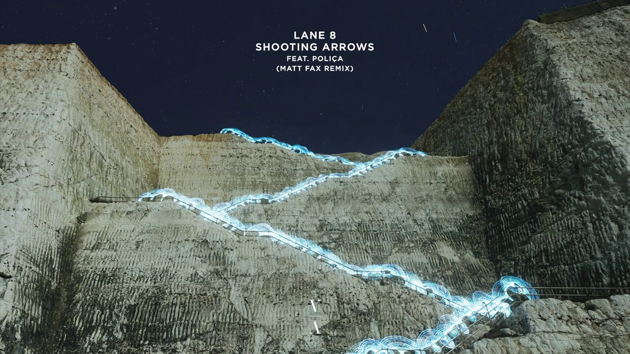 Lane 8 - Shooting Arrows feat. POLIÇA (Matt Fax Remix)