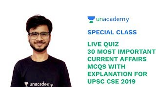 Special Class - Prelims 2019 |Current Affairs| 30 Most Important MCQs with Explanation -Sudhir Gupta