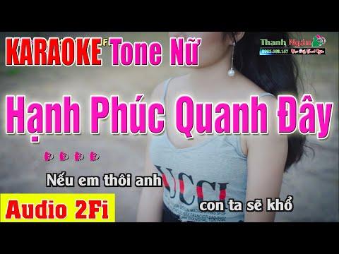 [ Karaoke ] HẠNH PHÚC QUANH  ĐÂY Tone Nữ   Âm Thanh Tách Nhạc 2Fi - Nhạc Sống Thanh Ngân