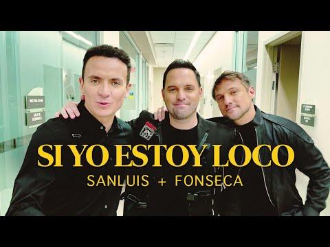 SanLuis, Fonseca – Si Yo Estoy Loco