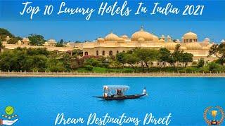 Top 10 Luxury Hotels  N  Ndia 2021 Best Luxury Hotels  N  Ndia 2021  Ndias Most Luxury Hotels