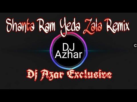 Shanta Ram Yeda Zala Marathi Halgi Remix Dj Azar !! Official Dj Atul Mumbai !!
