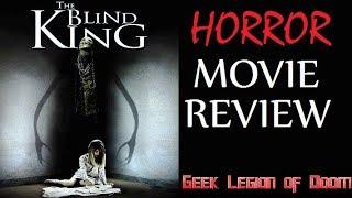 THE BLIND KING ( 2016 Nick Aaron Stielstra ) aka DARK SILENCE Horror Movie Review