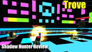 Trove Shadow Hunter Review and Guide